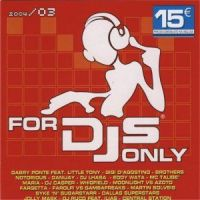 FOR DJS ONLY 2004 03