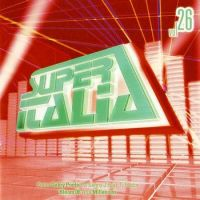 SUPERITALIA Vol 26 FUTURE SOUND OF ITALO DANCE
