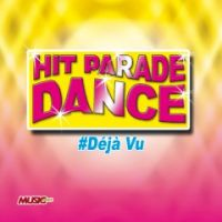 HIT PARADE DANCE DJ SET #Dèjà Vu