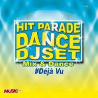 HIT PARADE DANCE DJ SET #Dèjà Vu Dj Set