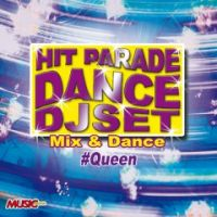 HIT PARADE DANCE DJ SET #Queen
